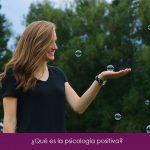 ¿Qué es la psicología positiva?